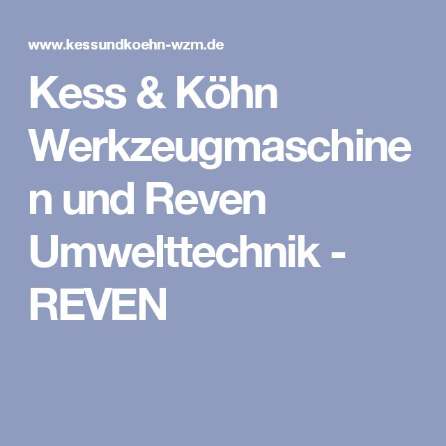 Kess & Köhn Werkzeugmaschinen und Reven Umwelttechnik - REVEN