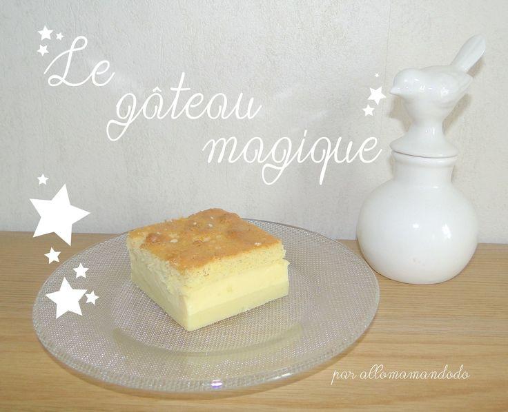 La recette merveilleuse du gâteau magique... (3 couches de pur bonheur!) - Allo Maman Dodo blog de maman