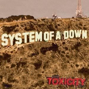 System Of A Down...Toxicity, one of the best albums :)
