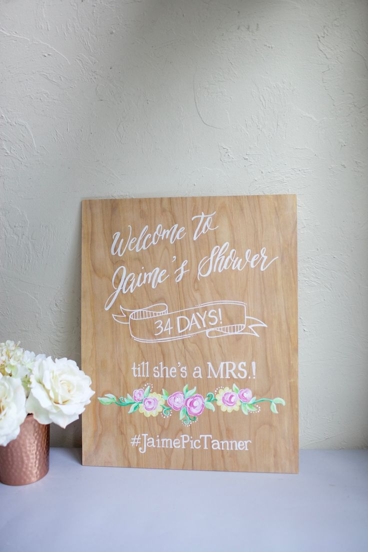 Hand Painted Light Stained Plywood Wedding Shower Welcome Sign Days Till Shes A Mrs Custom With Hashtag And Floral Detail
