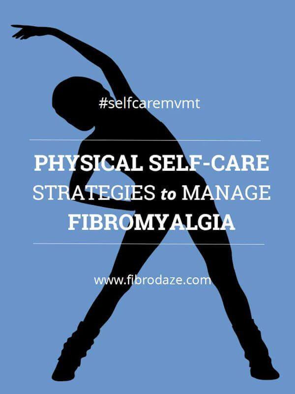 Physical Self-Care Strategies To Manage Fibromyalgia #selfcaremvmt