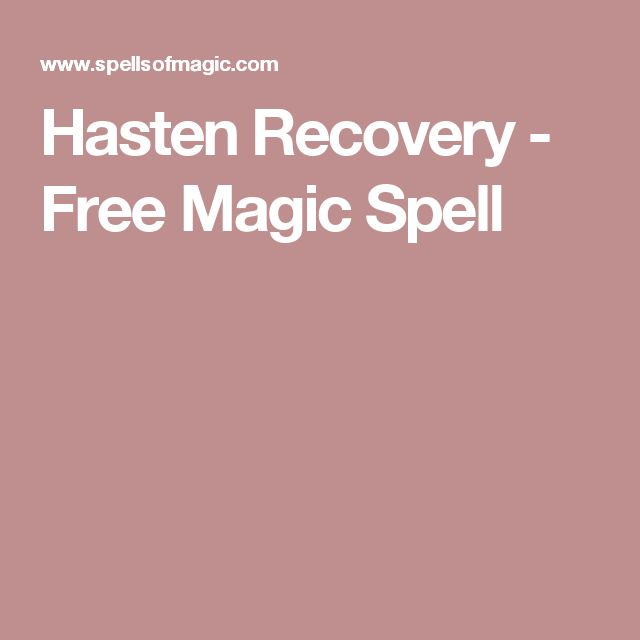 Hasten Recovery - Free Magic Spell