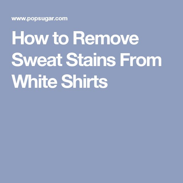25 best ideas about remove sweat stains on pinterest