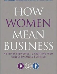 How women mean business: a step by step guide to profiting from gender balanced business free download by Wittenberg-Cox Avivah ISBN: 9780470688847 with BooksBob. Fast and free eBooks download.  The post How women mean business: a step by step guide to profiting from gender balanced business Free Download appeared first on Booksbob.com.