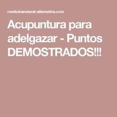 Acupuntura para adelgazar - Puntos DEMOSTRADOS!!!