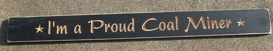 Primitive Country  Im a Proud Coal Miner Shelf by NannieandBCrafts, $13.95