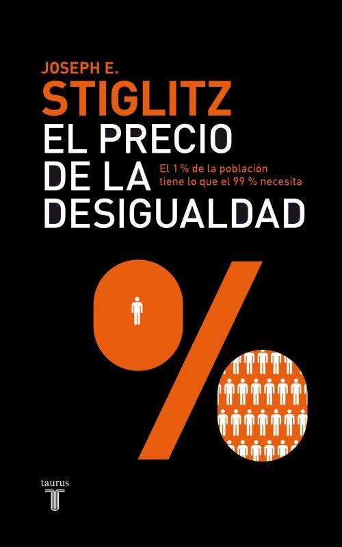 El precio de la desigualdad. El 1% de la población tiene lo que el 99% necesita. (PRINT) SOLICITAR/REQUEST: http://biblioteca.cepal.org/record=b1209199~S0*spi