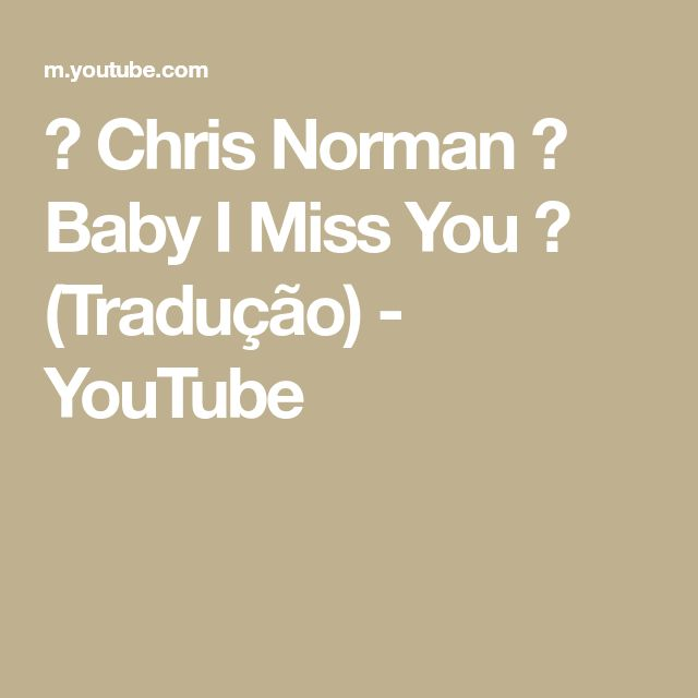 Chris Norman Baby I Miss You Traducao Youtube