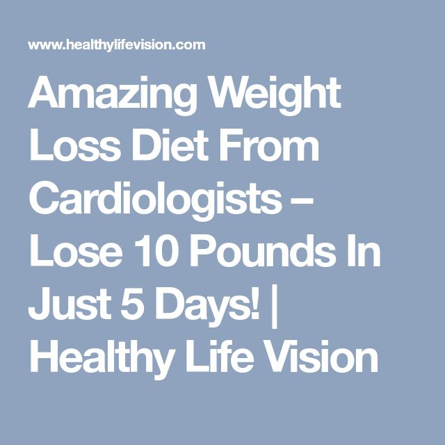 Amazing Weight Loss Diet From Cardiologists – Lose 10 Pounds In Just 5 Days! | Healthy Life Vision