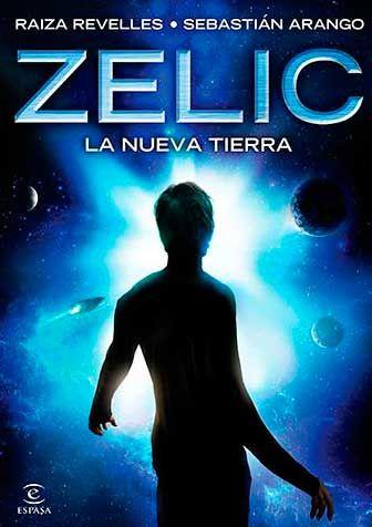 Zelic. La nueva Tierra - Raiza Revelles, Sebastián Arango