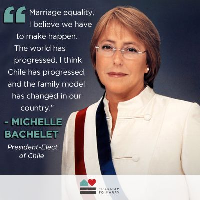 Outspoken marriage supporter Michelle Bachelet elected president of Chile   Freedom to Marry