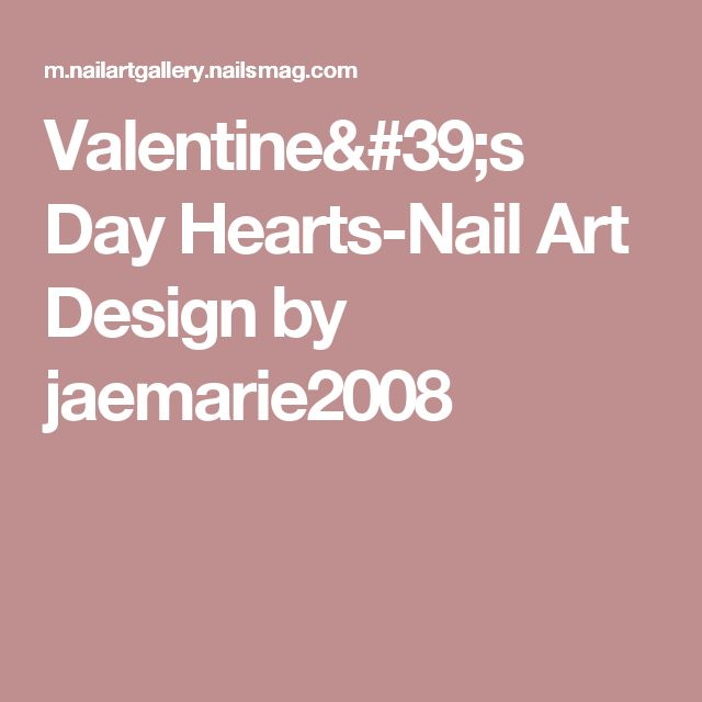 Valentine's Day Hearts-Nail Art Design by jaemarie2008