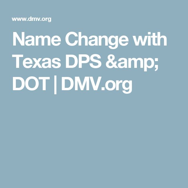 Name Change with Texas DPS & DOT | DMV.org