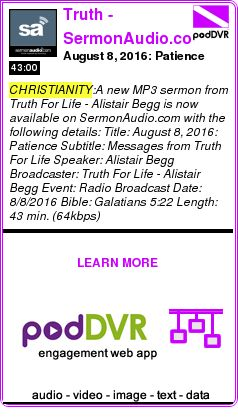 #CHRISTIANITY #PODCAST  Truth - SermonAudio.com    August 8, 2016: Patience    LISTEN...  http://podDVR.COM/?c=9bc582f5-8c23-e53b-9453-19c29d89465b