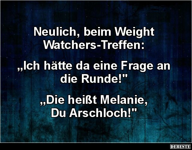 Neulich, beim Weight Watchers-Treffen..
