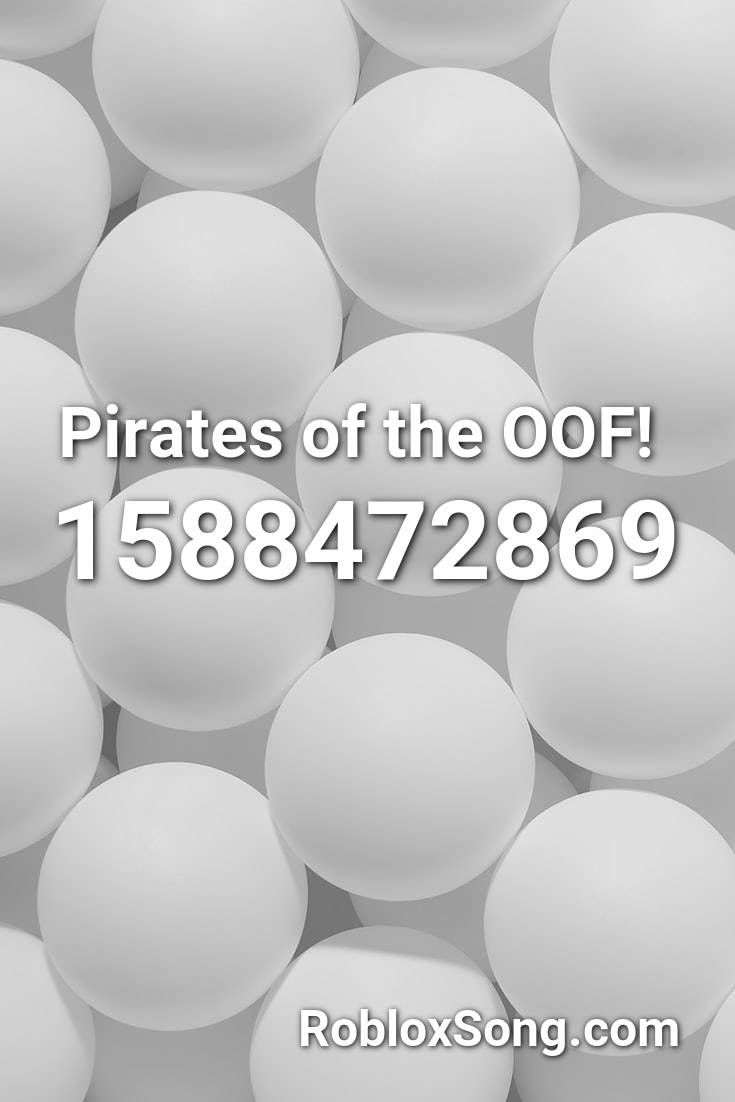 Pirates Of The Oof Roblox Id Roblox Music Codes In 2020