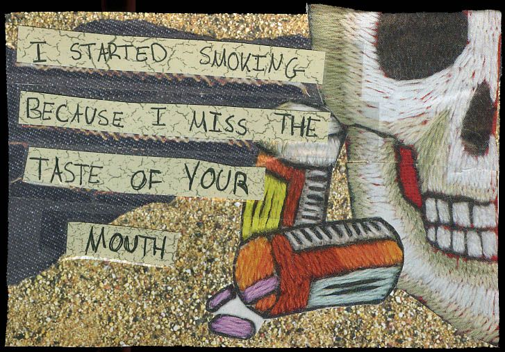 Postsecret: I started smoking because I miss the taste of your mouth.
