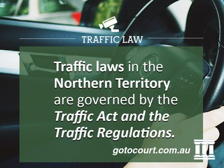 Traffic laws in the Northern Territory are governed by the Traffic Act and the Traffic Regulations.