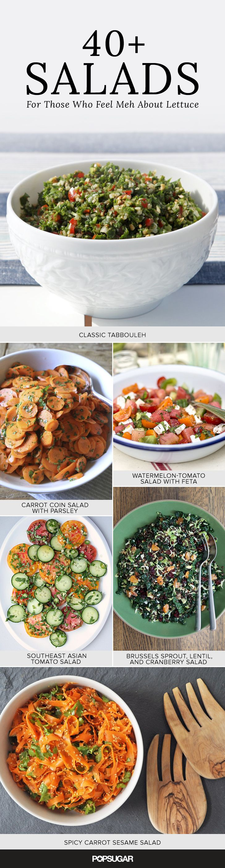 Salad recipes don't begin and end with a head of lettuce or a bag of mixed greens. While they have their time and place, it's easy to get bored with these delicate (in both flavor and texture) greens. Instead, make one of these exciting recipes starring everything from cruciferous vegetables like kale, broccoli, and brussels sprouts to juicy tomatoes, crisp carrots, and even celery.