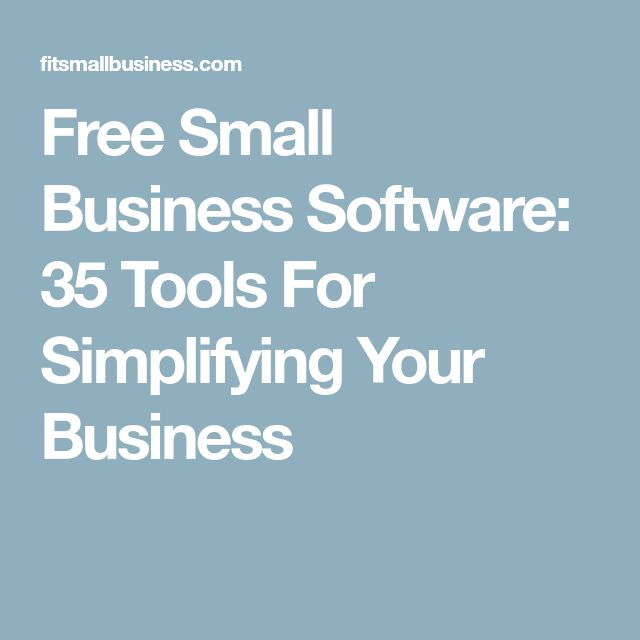 Free Small Business Software: 35 Tools For Simplifying Your Business