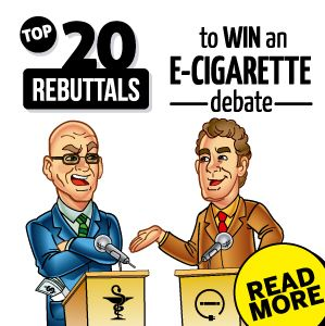 Top 20 Rebuttals to Win an E-Cigarette Debate.  (A bunch of research all rolled into one pin.)