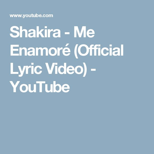 Shakira - Me Enamoré (Official Lyric Video) - YouTube