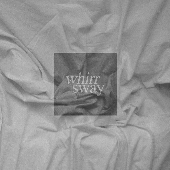 Whirr 'Sway' | Graveface Records & Curiosities