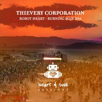 Thievery Giving by Thievery Corporation and Robot Heart - Burning Man 2014 by Robot Heart on SoundCloud