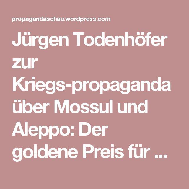 Jürgen Todenhöfer zur Kriegspropaganda über Mossul und Aleppo: Der goldene Preis für Doppelmoral | Die Propagandaschau