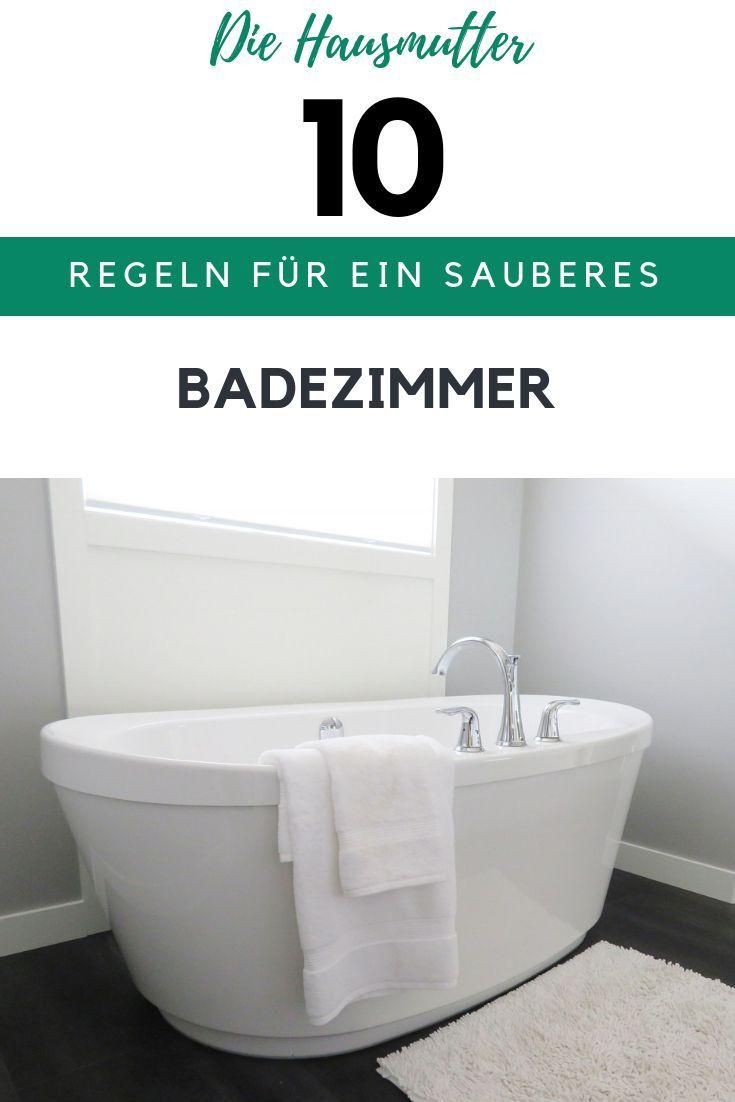 10 Regeln Fur Ein Sauberes Badezimmer Badezimmer Badezimmer Putzen Und Baden