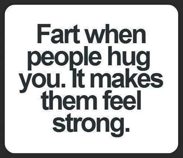 Fart when people hug you joke