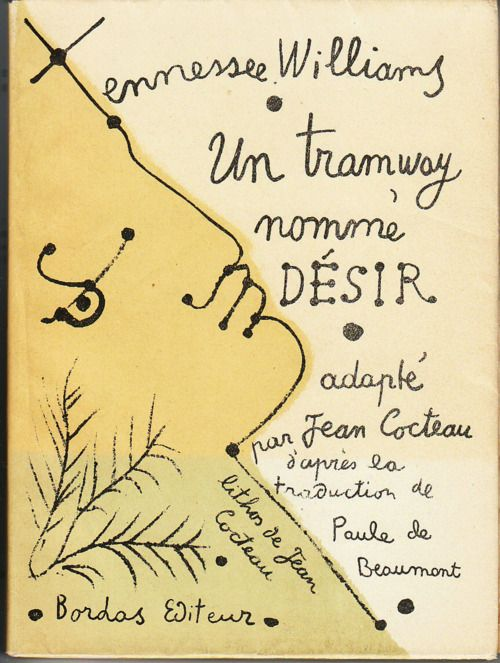 IN FRENCH - Tennessee Williams, Jean Cocteau, A Streetcar Named Desire, [Paris], Bordas, 1949. Cover and lithographs by Jean Cocteau.