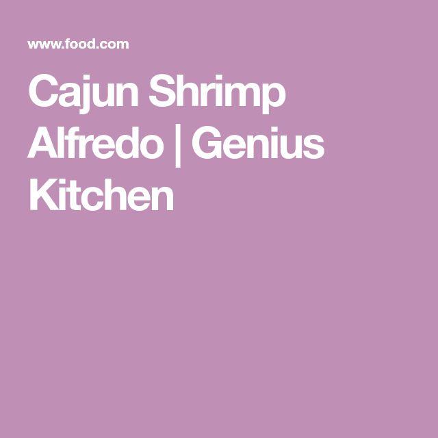 Cajun Shrimp Alfredo   Genius Kitchen
