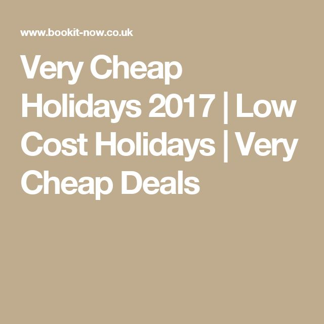 Very Cheap Holidays 2017 | Low Cost Holidays | Very Cheap Deals