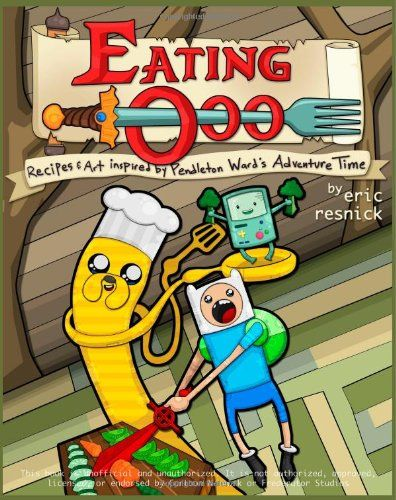 Eating Ooo: Recipes and Art inspired by Pendleton Ward's Adventure Time.  cookbook, cooking, kids, party food, bacon pancakes, finn and jake
