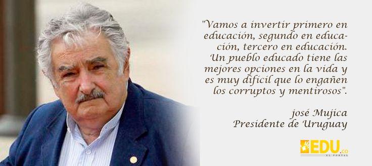 Frases de Educación José Mujica – Presidente de Uruguay - Revista Edu