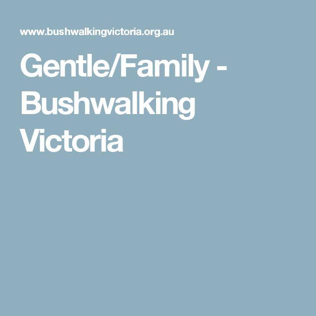 Gentle/Family - Bushwalking Victoria