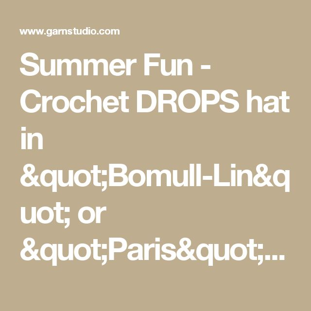 "Summer Fun - Crochet DROPS hat in ""Bomull-Lin"" or ""Paris"". - Free pattern by DROPS Design"