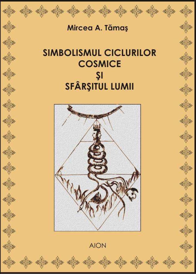Simbolismul Ciclurilor Cosmice si Sfarsitul Lumii