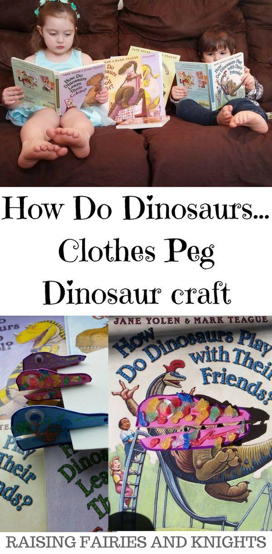 How Do Dinosaurs... Clothes Peg Dinosaur craft - Raising Fairies and Knights