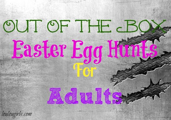 Lou  Lou  Girls : Out of the Box Easter Egg Hunts For Adults