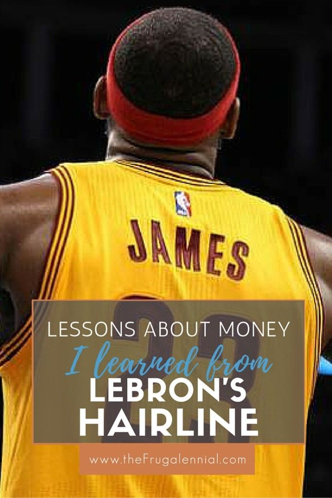 Lessons About Money Learned from LeBron's Hairline