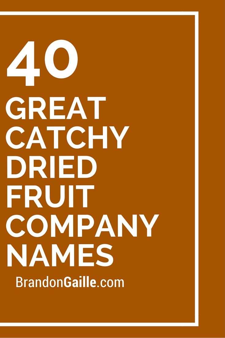41 Great Catchy Dried Fruit Company Names Fruit Company And