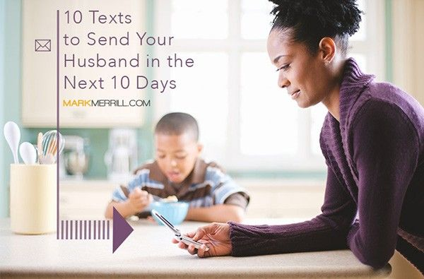 I recently challenged husbands with 10 texts for husbands to send to their wives in the next 10 days. Today's challenge is to the ladies. So here are 10 texts to send your husband in the next 10 days. Just wanted you to know that you are on my mind today. I'm your #1 fan and […]