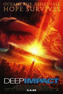 Deep Impact (1998) American science fiction disaster film directed by Mimi Leder, written by Bruce Joel Rubin and Michael Tolkin.