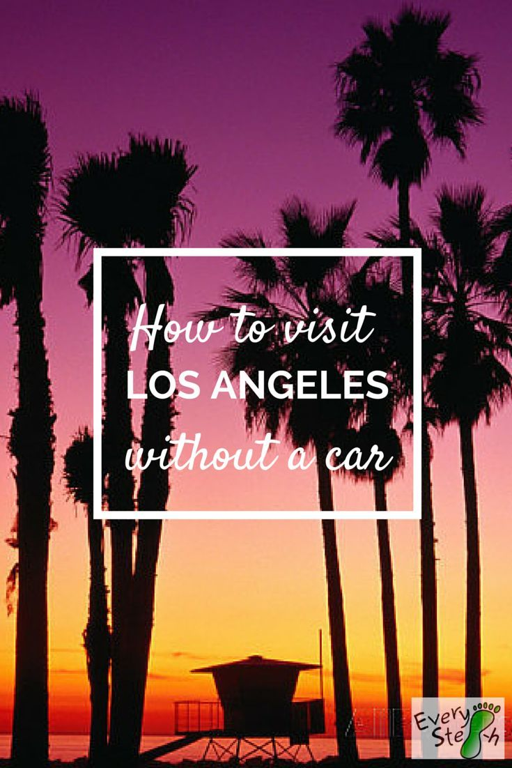 How to visit Los Angeles without a car - Read more on EverySteph.com