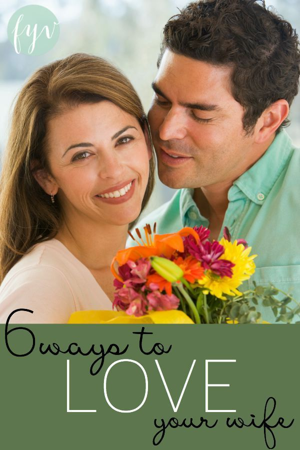 Husbands, do you love your wife but struggle showing her how much you care? If so, these 6 tips can help you love your wife the way she desires to be loved. :: fulfillingyourvows.com
