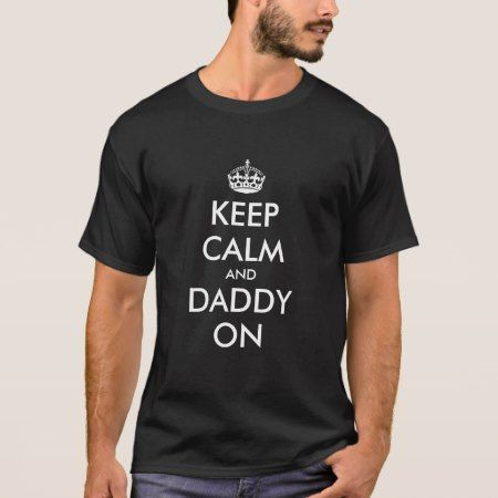 Keep calm t-shirt for dad | Father's Day joke - tap, personalize, buy right now!