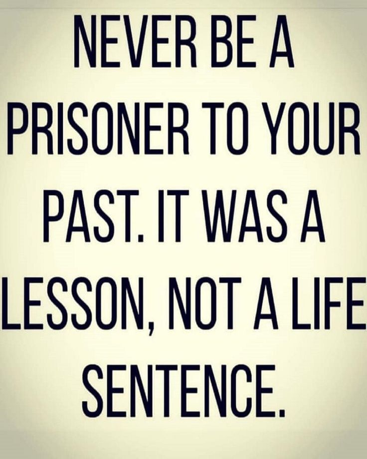 Never Be A Prisoner To Your Past Life Experiences Life Lessons Life Change Funny Life Qu Life Lesson Quotes Lesson Quotes Inspiring Quotes About Life