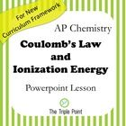 AP Chemistry Lesson: Coulomb's law and Ionization Energy. For the revised curriculum.